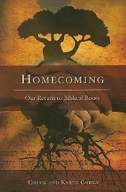 Homecoming: Our Return to Biblical Roots  -     By: Chuck Cohen, Karen Cohen