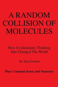 A Random Collision of Molecules  -     By: Dan Gordon