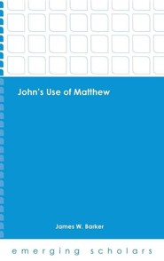 John's Use of Matthew  -     By: James Barker
