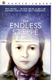 The Endless Steppe: Growing Up in Siberia  -     By: Esther Hautzig