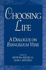 Choosing Life: A Dialogue on Evangelium Vitae  -     Edited By: Kevin William Wildes, Alan C. Mitchell     By: Kevin William Wildes(ED.), Alan C. Mitchell(ED.) & Leo J. O'Donovan