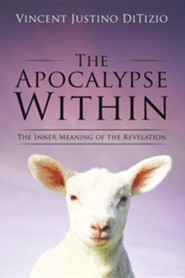 The Apocalypse Within  -     By: Vincent Justino Ditizio