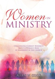 Women in Ministry  -     By: Allen W. Cook