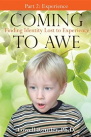 Coming to Awe, Finding Identity Lost to Experience
