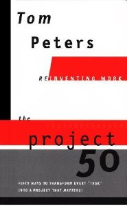 The Project50 (Reinventing Work): Fifty Ways to Transform Every Task Into a Project That Matters!
