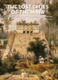 The Lost Cities of the Mayas: The Life, Art, and Discoveries of Frederick Catherwood  -     By: Fabio Bourbon