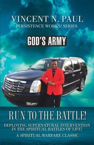 God's Army: Run to the Battle!  -     By: Vincent N. Paul
