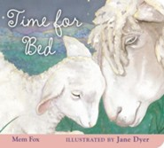 Time for Bed padded board book  -     By: Mem Fox     Illustrated By: Jane Dyer