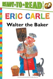 Walter the Baker  -     By: Eric Carle     Illustrated By: Eric Carle