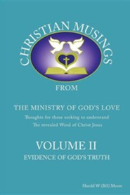 Christian Musings Evidence of God's Truth: Volume II