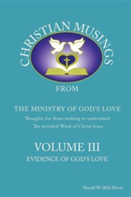 Christian Musings Evidence of God's Grace: Volume III