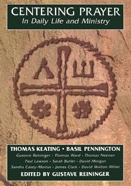 Centering Prayer in Daily Life and Ministry  -     Edited By: Gustave Reininger     By: Thomas Keating