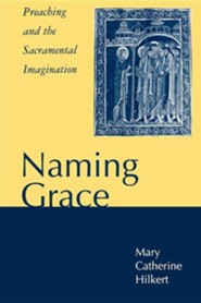 Naming Grace  -     By: Mary Catherine Hilkert