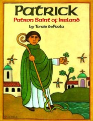 Patrick: Patron Saint of Ireland  -     By: Tomie DePaola