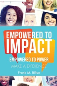 Empowered to Impact  -     By: Frank M. Billue