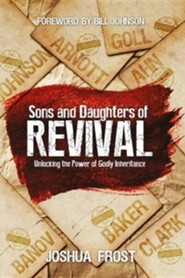 Sons and Daughters of Revival: Unlocking the Power of Godly Inheritance  -     By: Joshua Frost