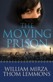 The Moving Prison  -     By: William Mirza, Thom Lemmons