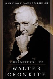 Reporter's Life  -     By: Walter Cronkite