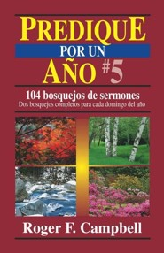 Predique por un Año #5  (Preach for a Year #5)  -     By: Roger F. Campbell