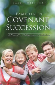 Families in Covenant Succession  -     By: Jason Diffner