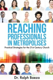 Reaching Professionals in Metropolises  -     By: Ralph Baeza