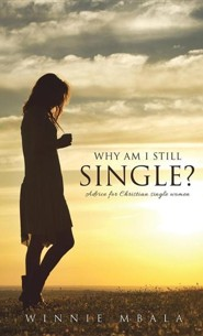 Why Am I Still Single?  -     By: Winnie Mbala