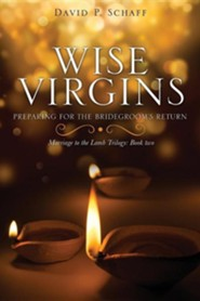 Wise Virgins  -     By: David P. Schaff