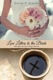 Love Letters to the Bride  -     By: David P. Schaff