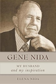 Gene Nida, My Husband and My Inspiration  -     By: Elena Nida