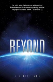 Beyond  -     By: L.L. Williams
