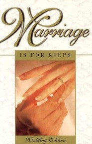 Marriage is for Keeps: Foundations for Christian Marriage: Wedding Edition with Marriage Rite and Readings Wedding Edition