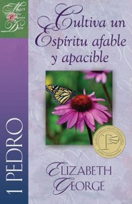 Cultiva un Espiritu Afable y Apacible, 1 Pedro = Putting on a Gentle and Quiet Spirit: 1 Peter  -     By: Elizabeth George