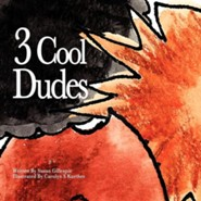 3 Cool Dudes  -     By: Susan Gillespie     Illustrated By: Carolyn S. Kuether