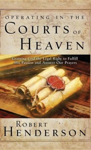 Operating in the Courts of Heaven  -     By: Robert Henderson