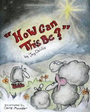 How Can This Be?  -     By: Joy Devos     Illustrated By: Callie Mosttler