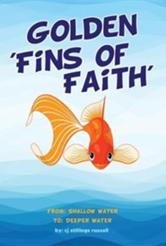 Golden 'Fins of Faith'  -     By: CJ Stillings Russell