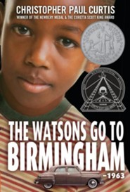 The Watsons Go to Birmingham - 1963  -     By: Christopher Paul Curtis