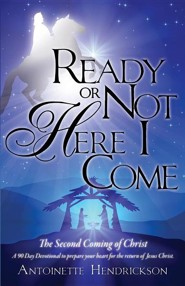 Ready or Not Here I Come!  -     By: Antoinette Hendrickson
