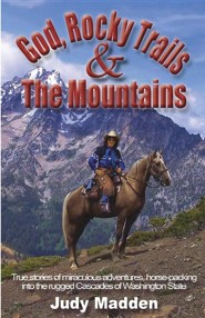 God, Rocky Trails & the Mountains  -     By: Judy Madden