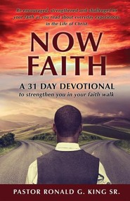 Now Faith  -     By: Ronald G. King