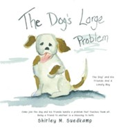 The Dog's Large Problem  -     By: Shirley M. Suedkamp
