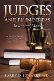 Judges and Plunderers- Ancient and Modern  -     By: Larry D. Edwards
