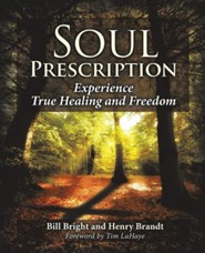 Soul Prescription  -     By: Bill Bright, Henry Brandt, Tim LaHaye