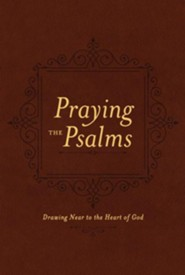 Praying the Psalms: Drawing Near to the Heart of God  -     By: Ben Patterson