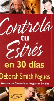 Controla tu estres en 30 dias, Control Your Stress in 30 Days  -     By: Deborah Smith Pegues