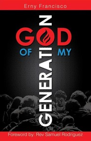 God of My Generation  -     By: Erny Francisco