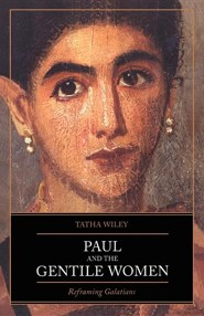 Paul and the Gentile Women  -     By: Tatha Wiley