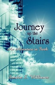 Journey Up the Stairs: An Adventure in Faith  -     By: Sondra S. Williams