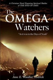The Omega Watchers  -     By: Jane E. Woodlee Hedrick