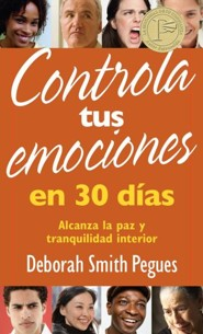 Controla tus emociones en 30 dias, 30 Days to Taming Your Emotions  -     By: Deborah Smith Pegues